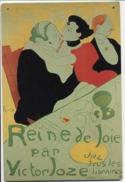 """PUBLICITE  -  PLAQUE EN TOLE  -  T. LAUTREC   -  """" Reine De Joie """" -  Victor JOZE -  20 X 30CM - Plaques En Tôle (après 1960)"""