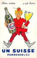 THEME ALCOOL / Bien Viser C'est Boire - Un Suisse - PERRENOD - Cartes Postales