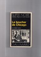 """SUPER  NOIRE  N°  31   --  ROBERT  BLOCH  --  """"""""  LE  BOUCHER  DE  CHICAGO  """"""""  --  1976  --   BEG - Série Noire"""