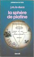 PDF 360 - LO DUCA, Joseph - La Sphère De Platine (TBE) - Présence Du Futur