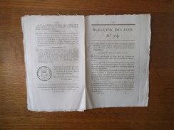 BULLETIN DES LOIS N° 74 DU 4 JANVIER 1815 ORDONNANCE DU ROI PORTANT QUE LA COMMUNE DE BALZAC CHARENTE EST DISTRAITE DU C - Décrets & Lois