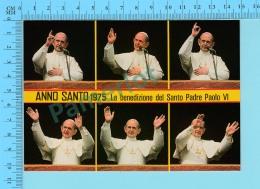Pape, Papa, Pope - Anno Santo 1975 La Benedizione Del Santo Padré Paolo VI  Pape Paul VI Paulus VI - 2 Scans - Papes
