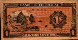 INDOCHINE  1 PIASTRE  De 1942-45nd  Pick 58a? - Indochine