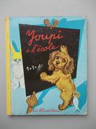 """- Ancien Livre """" Youpi à L'école """" 1955. - Unclassified"""