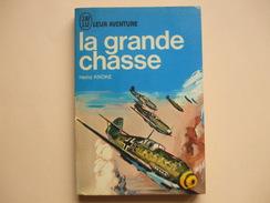 @ LA GRANDE CHASSE , Heinz Knoke.Collection J AI LU Leur Aventure. @ - Books