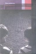 DOS PALABRAS LIBRO AUTOR DARIO RAZNOSZCZYK NARRATIVA ARGENTINA AÑO 2010 156 PAGINAS EDITO EN EL AURA DEL SAUCE - Fantasy