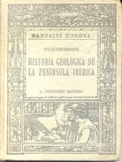HISTORIA GEOLOGICA DE LA PENINSULA IBERICA PALEOGEOGRAFIA L. FERNANDEZ NAVARRO MANUALES CORONA AÑO 1916 - Histoire Et Art