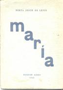 MARIA POESIA POETRY LIBRO AUTORA BERTA JOSCH DE LEVIN DEDICADO Y AUTOGRAFIADO POR LA AUTORA AÑO 1948 98 PAGINAS - Poesia