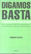 DIGAMOS BASTA SI QUEREMOS SER SERIOS EN SERIO - BREVE ENSAYO SOBRE LOS ARGENTINOS Y SU CONFLICTIVA RELACION CON - Diritto E Politica