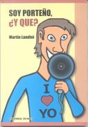 SOY PORTEÑO, Y QUE? LIBRO AUTOR MARTIN LANDINI EDITORIAL DUNKEN AÑO 2011, 112 PAGINAS HUMOUR HUMOR CON DIBUJOS A COLORES - Humour