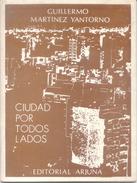 CIUDAD POR TODOS LADOS LIBRO AUTOR GUILLERMO MARTINEZ YANTORNO DEDICADO Y AUTOGRAFIADO POR EL AUTOR EDICIONES ARJUNA - Poetry