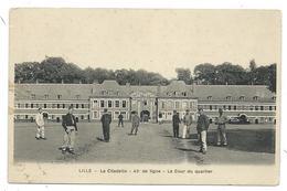 CPA - LILLE, LA CITADELLE, 43e DE LIGNE, LA COUR DU QUARTIER - Nord 59 - Animée, Soldats - Ecrite - Casernas