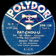 78 T. - 25 Cm - état  B - Jacques HELIAN - PAT-CHOU-LI - LA FÊTE A NEUNEU - 78 G - Dischi Per Fonografi
