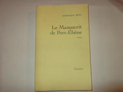 (n°36) Roman Le Manuscrit De Port ébène DOMINIQUE BONA Chez Grasset Signé Et Dédicassé à DEBRINCAT GUY édition Originale - Livres Dédicacés