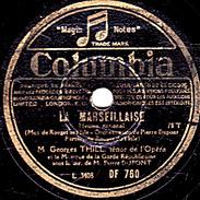 78 T. - 25 Cm - état B -  Georges THILL -  LA MARSEILLAISE -LE CHANT DU DEPART - 78 T - Disques Pour Gramophone