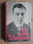 Alfred Rosenberg: Der Mythus Des 20. Jahrhunderts .- Eine Wertung Der Seelisch-geistigen Gestaltenkämpfe Unserer Zeit - Politik & Zeitgeschichte