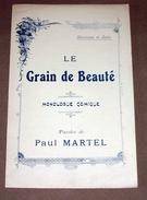 Monologue Comique Sans Partition - Le Grain De Beauté - Partitions Musicales Anciennes