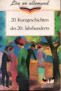 Lire En Allemand - 20 Kurzgeschixhten Des 20. Jahrunderts  Le Livre De Poche N°8619 - Autres