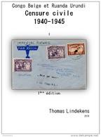 CONGO RUANDA - Livre LA CENSURE CIVILE 1940-1945 - Par Thomas LINDEKENS - 246 Pages Couleurs