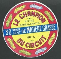 Ancienne étiquette  Fromage  Le Champion Du Circuit Affiné Dans La Sarthe  Thèma Automobile Sport - Cheese