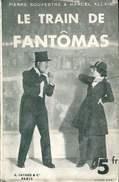Souvestre &  Alain Le Train De Fantomas Ed Fayard - Ferenczi