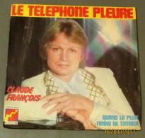 45T CLAUDE FRANCOIS : Le Téléphone Pleure - Other - French Music