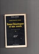 """SERIE  NOIRE   N ° 19   --  JAMES  HADLEY  CHASE  --  """"""""  DOUZE  CHINETOQUES  ET  UNE  SOURIS """"""""  --  1959.....BEG..... - Série Noire"""