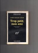 """SERIE  NOIRE   N °  940   --  JAMES  HADLEY  CHASE  --  """"""""  TROP  PETIT,  MON  AMI  """"""""  --  1965...BEG..... - Série Noire"""
