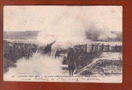 1 Cpa  Grosse Artillerie Francaise En Action - Guerre 1914-18