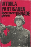 PARTISANEN KENNEN GEEN GENADE - W. TORLA - OORLOGSOMNIBUS Uitgeverij DE DAGERAAD ANTWERPEN 1974 - Livres, BD, Revues
