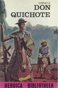 CERVANTES - DON QUICHOTE - HEROÏCA - BIBLIOTHEEK N° 25 - Books, Magazines, Comics
