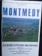 Montmédy, Journées D'études Meusiennes, Université De Nancy, 95 Pages, 24 X 16 Pages. - Lorraine - Vosges