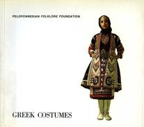 Greek Costumes (les Costumes Grecs Traditionnels) Par Peloponnesian Folklore Foundation - Culture