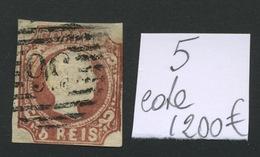 Portugal 5 Reis  Ø    Yv. 5    Cote 1200 Euros - Oblitérés