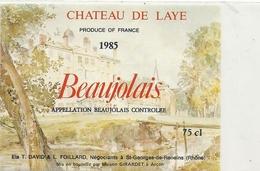 BEAUJOLAIS  .. CHATEAU DE LAYE  ..  1985  .. Ets T.DAVID & L.FOILLARD Negociants A St-GEORGES-DE-RENEINS - Beaujolais