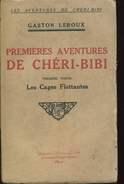 Leroux  Premieres Aventures De 1er Partie Les Cages Flottantes Cheri Bibi  Ed Lafitte - Boeken, Tijdschriften, Stripverhalen