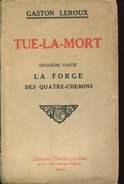 Leroux  Tue La Mort 2e Partie La Force Des Quatre Chemin   Ed Lafitte - Boeken, Tijdschriften, Stripverhalen