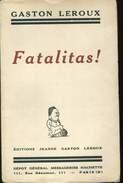 Leroux  Fatalitas Ed Jeanne Gaston Leroux Hachette - Boeken, Tijdschriften, Stripverhalen