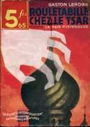 Leroux  Rouletabille Chez Le Tsar 1er Partie La Main Mysterieuse Ed Lafitte - Hachette - Point D'Interrogation