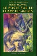 Krapivine Le Poste Sur Le Champ Des Ancres Ed Delahaye Cycle Du Grand Cristal - Other