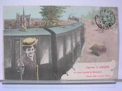 80 - J'ARRIVE A AMIENS ET VOUS ENVOIE LE BONJOUR - ILLUSTRATION - TRAIN - 1907 - Amiens