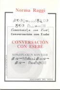 CONVERSACION CON ESEBE LIBRO AUTOR NORMA RAGGI EDICIONES DEL DOCK DEDICADO Y AUTOGRAFIADO POR LA AUTORA AÑO 1991 - Fantasy