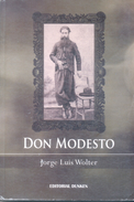 DON MODESTO LIBRO POESIA POETRY AUTOR JORGE LUIS WOLTER EDITORIAL DUNKEN AÑO 2007 240 PAGINAS - Poésie