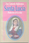 SANTA LUCIA PROTECTORA DE LA VISTA SAINTE LUCIE LIBRO AUTOR FRAY CONTARDO MIGLIORANZA MISIONES FRANCISCANA CONVENTUALES - Culture