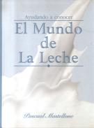 AYUDANDO A CONOCER EL MUNDO DE LA LECHE LIBRO AUTOR PASCUAL MASTELLONE AÑO 1987 101 PAGINAS MILK LATTE RARE - Economie & Business