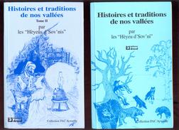 """Histoires Et Traditions De Nos Vallées Par Les """"Hèyeu D'Sov'ni"""" - Volumes 1 Et 2. - Belgien"""
