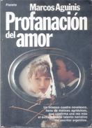 LA PROFANACION DEL AMOR NOVELA AUTOR MARCOS AGUINIS EDITORIAL PLANETA AÑO 1982 325 PAGINAS AGOTADO RARE - Fantasy