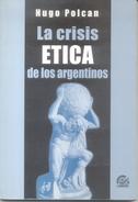 LA CRISIS ETICA DE LOS ARGENTINOS LIBRO AUTOR HUGO POLCAN EDICIONES LUMIERE AÑO 2004 138 PAGINAS RARE AGOTADO ETHICS - Philosophy & Psychologie