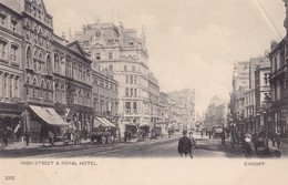 CPA. - CARDIFF. - High Street And Royal Hotel .  Cliché RARE - Pays De Galles
