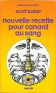 PDF 368 - BAKER, Scott - Nouvelle Recette Pour Canard Au Sang (1983, BE+) - Présence Du Futur